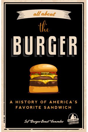 All About The Burger by Sef Gonazalez cover