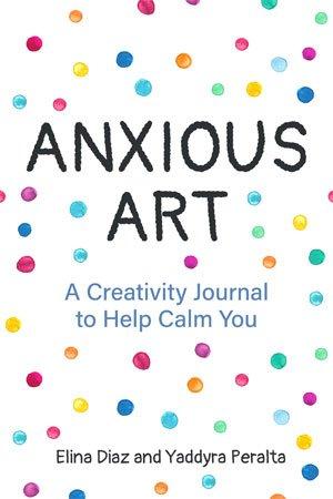 Anxious Art by Elina Diaz & Yaddyra Peralta cover
