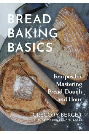 Bread Baking Basics by Gregory Berger