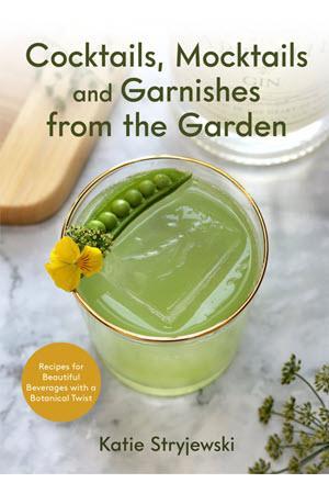 Cover of Cocktails, Mocktails and Garnishes form the Garden