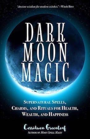 Dark Moon Magic by Cerridwen Greenleaf