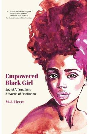 Empowered Black Girl by M. J. Fievre