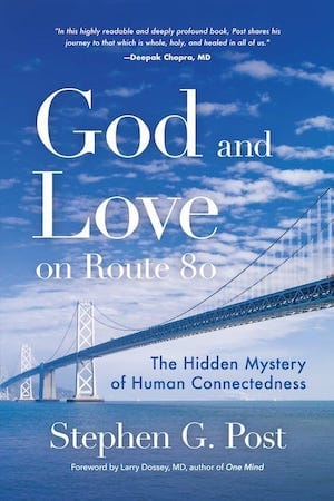 God and Love on Route 80 by Stephen G. Post