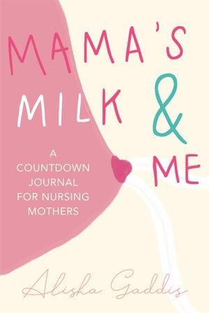 Mamas Milk & Me by Alisha Gladdis cover