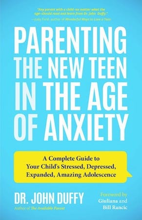 Parenting the New Teen in the Age of Anxiety by John Duffy