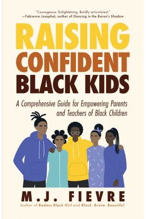 Cober of Raising Confident Black Kids by M. J. Fievre