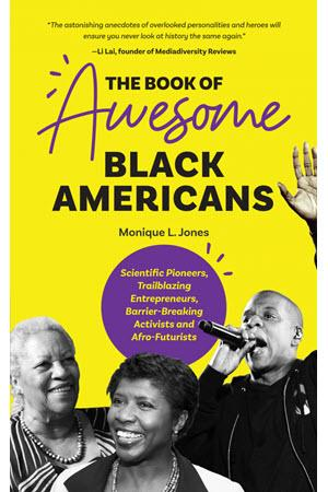 The Book of Awesome Black Americans by Monique L. Jones