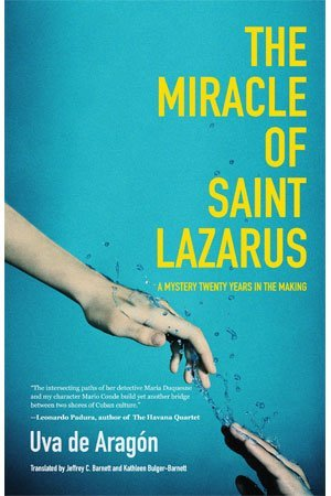 The Miracle Of Saint Lazarus by Uva de Aragon cover