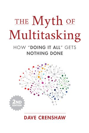 The Myth of Multitasking by Dave Crenshaw cover