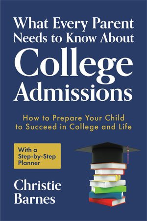 What Every Parent Needs to Know About College Admissions by Christie Barnes cover