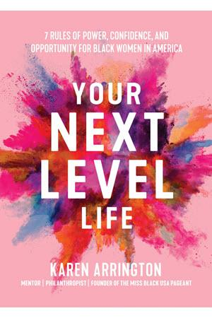 Cover of Your Next Level Life by Karen Arrington